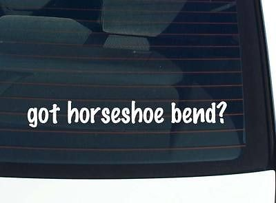 got horseshoe bend? PARK FUNNY DECAL STICKER VINYL WALL CAR