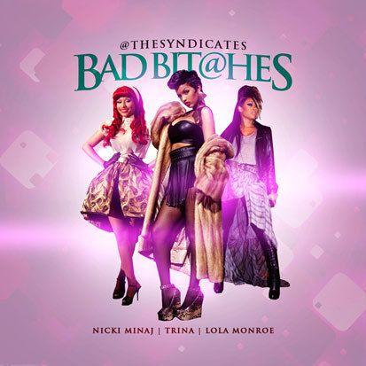 Nicki Minaj Trina Lola Monroe Bad Bitchezzz Rap Hip Hop Mixtape
